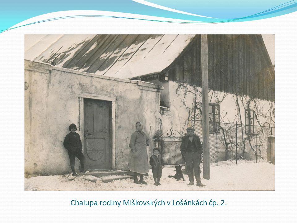 Chalupa rodiny Miškovských v Lošánkách čp. 2.