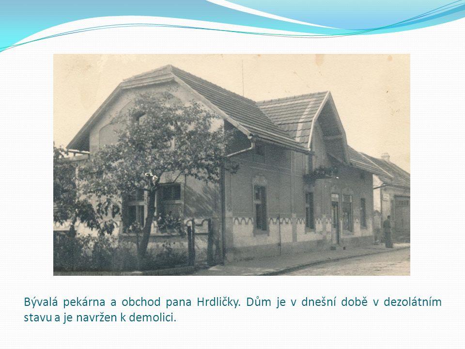 Bývalá pekárna a obchod pana Hrdličky.