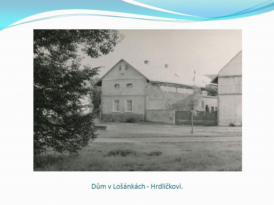 Dům v Lošánkách - Hrdličkovi.
