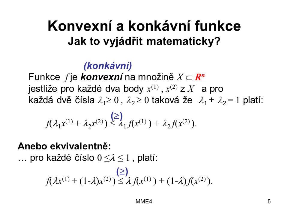 MME45 Konvexní a konkávní funkce Jak to vyjádřit matematicky.