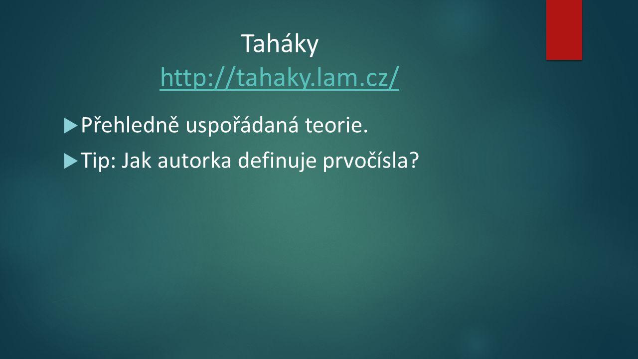 Taháky http://tahaky.lam.cz/ http://tahaky.lam.cz/  Přehledně uspořádaná teorie.