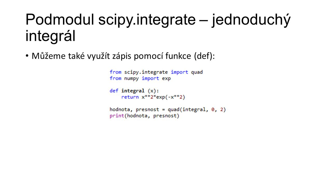 Můžeme také využít zápis pomocí funkce (def):