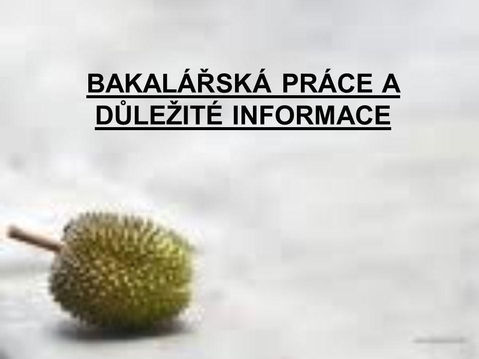 BAKALÁŘSKÁ PRÁCE A DŮLEŽITÉ INFORMACE
