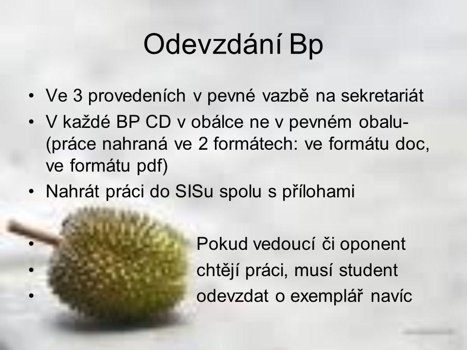 Odevzdání Bp Ve 3 provedeních v pevné vazbě na sekretariát V každé BP CD v obálce ne v pevném obalu- (práce nahraná ve 2 formátech: ve formátu doc, ve