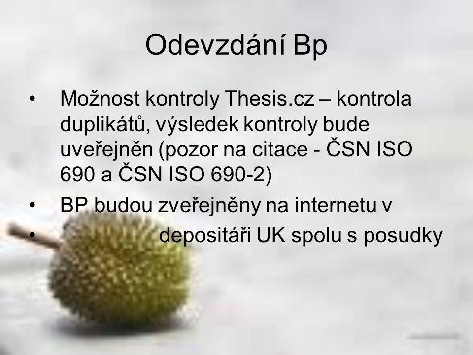 Možnost kontroly Thesis.cz – kontrola duplikátů, výsledek kontroly bude uveřejněn (pozor na citace - ČSN ISO 690 a ČSN ISO 690-2) BP budou zveřejněny