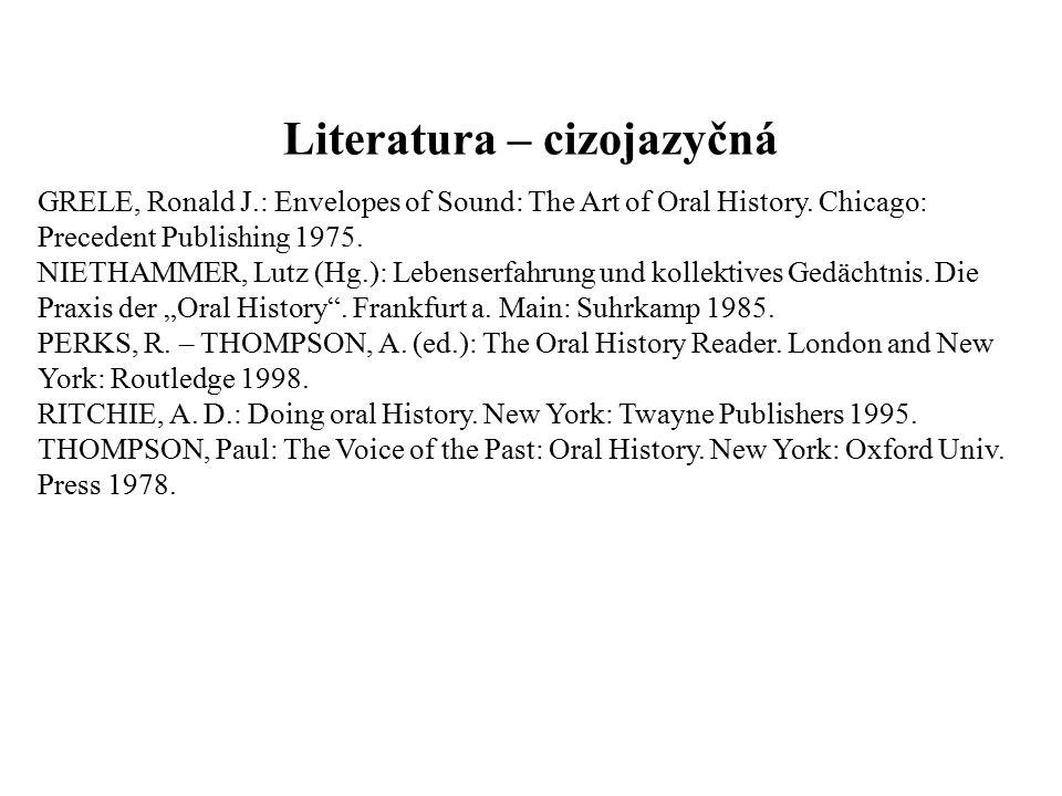 Literatura – cizojazyčná GRELE, Ronald J.: Envelopes of Sound: The Art of Oral History.