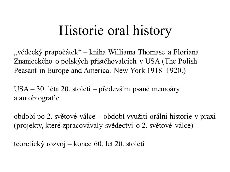 Význam oral history interview 1.
