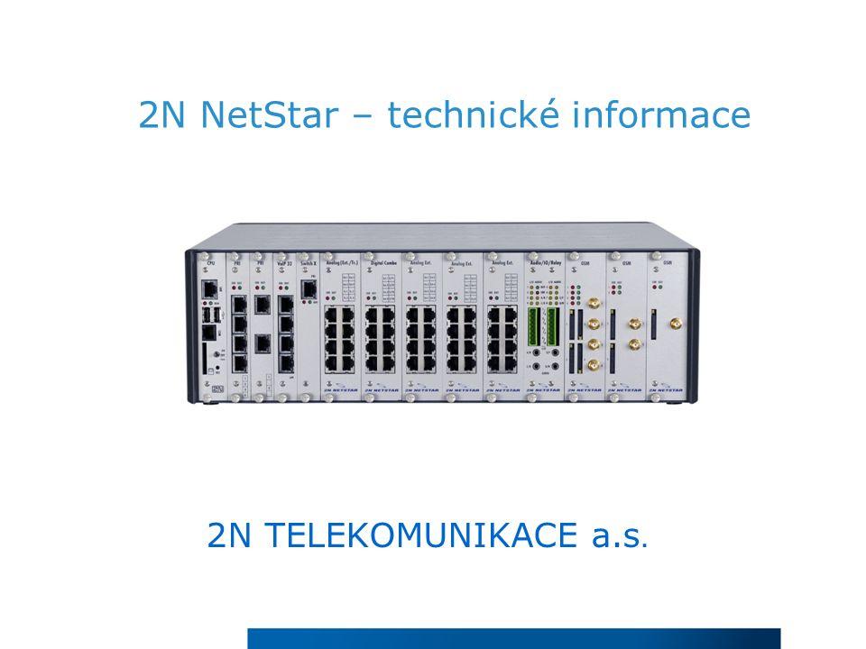 2N NetStar – technické informace 2N TELEKOMUNIKACE a.s.