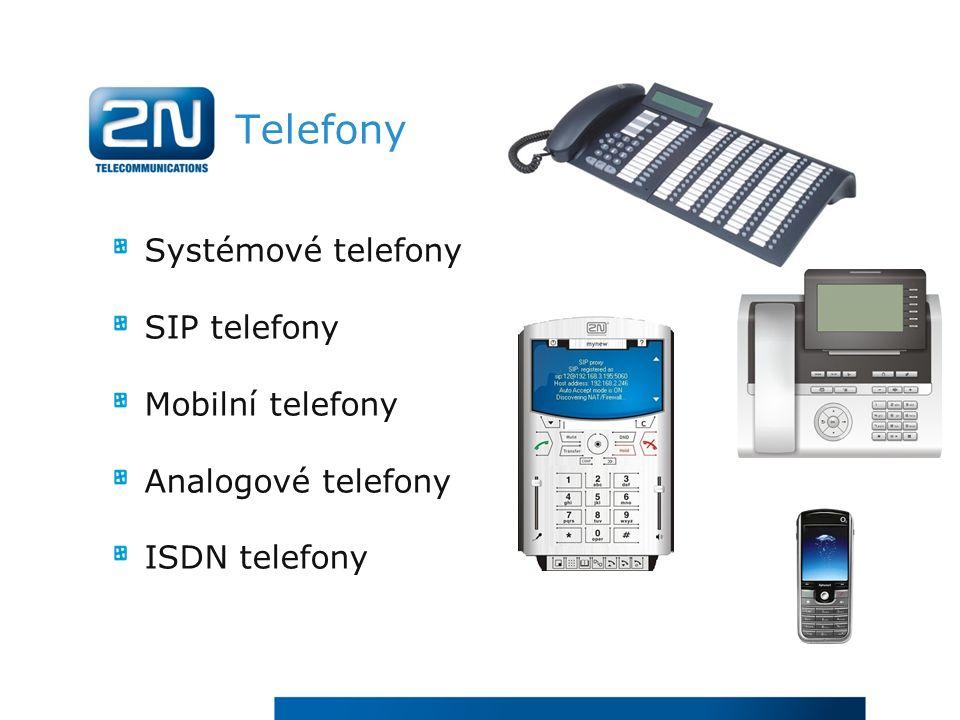 Telefony Systémové telefony SIP telefony Mobilní telefony Analogové telefony ISDN telefony