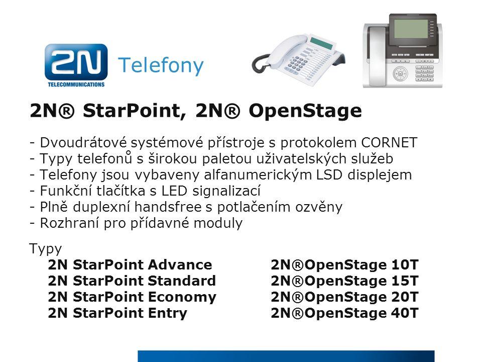 Telefony 2N® StarPoint, 2N® OpenStage - Dvoudrátové systémové přístroje s protokolem CORNET - Typy telefonů s širokou paletou uživatelských služeb - Telefony jsou vybaveny alfanumerickým LSD displejem - Funkční tlačítka s LED signalizací - Plně duplexní handsfree s potlačením ozvěny - Rozhraní pro přídavné moduly Typy 2N StarPoint Advance2N®OpenStage 10T 2N StarPoint Standard2N®OpenStage 15T 2N StarPoint Economy2N®OpenStage 20T 2N StarPoint Entry2N®OpenStage 40T