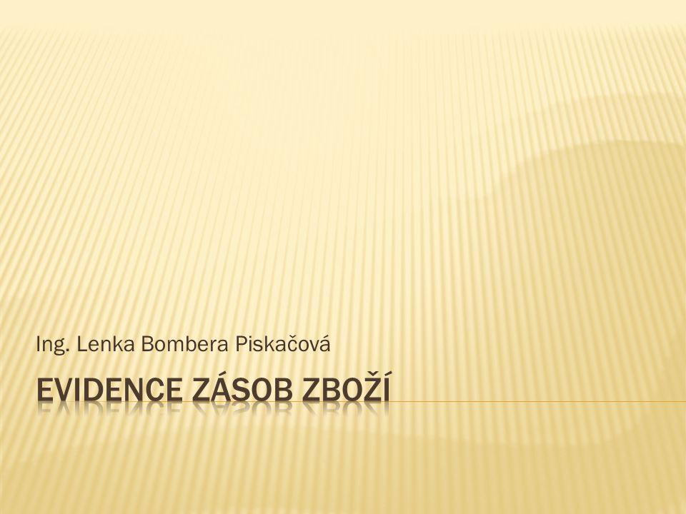 Číslo projektu CZ.1.07/1.5.00/34.0124 Název projektu DUM Škola budoucnosti s využitím IT VY_12_INOVACE_OV34 Název školy SPŠ a SOŠGS Most Předmět Odborný výcvik Tematický okruh Provoz obchodu Téma Evidence zásob zboží Ročník 2.