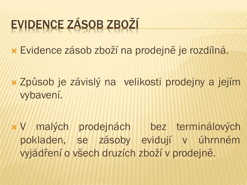  Evidence zásob zboží na prodejně je rozdílná.