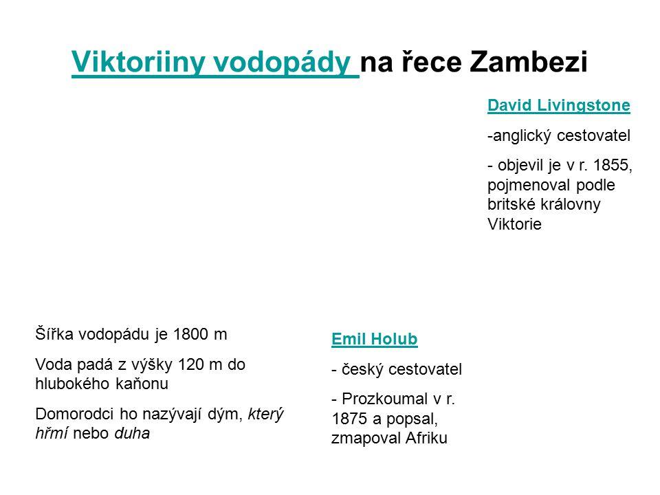 Viktoriiny vodopády Viktoriiny vodopády na řece Zambezi Emil Holub - český cestovatel - Prozkoumal v r.