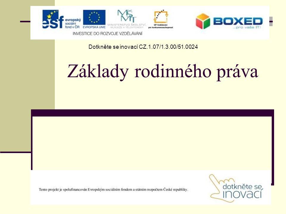 Základy rodinného práva Dotkněte se inovací CZ.1.07/1.3.00/51.0024