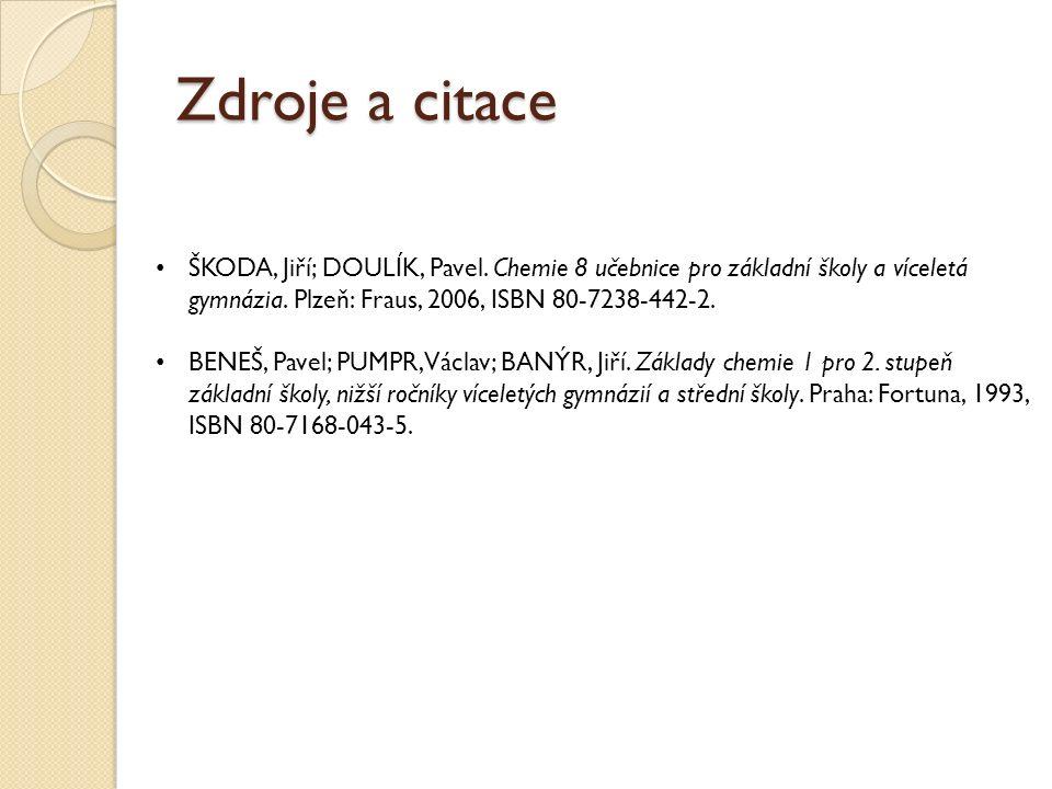 Zdroje a citace ŠKODA, Jiří; DOULÍK, Pavel.