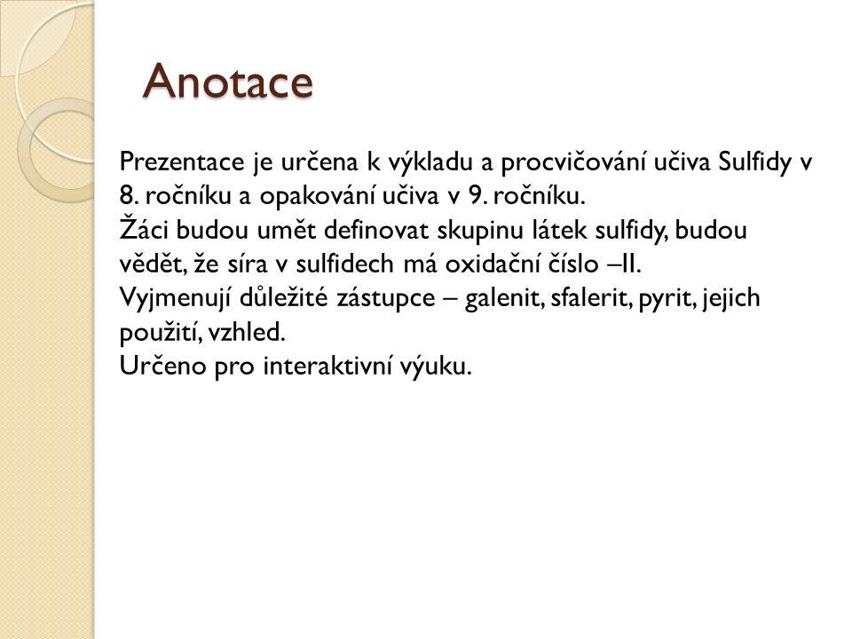 Anotace Prezentace je určena k výkladu a procvičování učiva Sulfidy v 8.