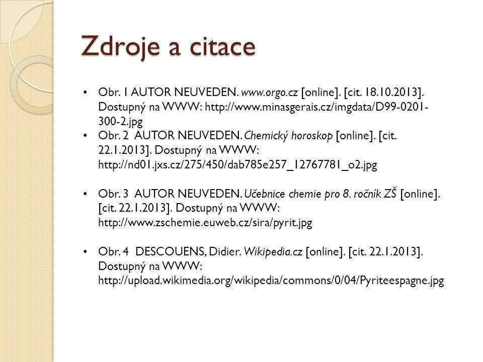 Zdroje a citace Obr. 1 AUTOR NEUVEDEN. www.orgo.cz [online].