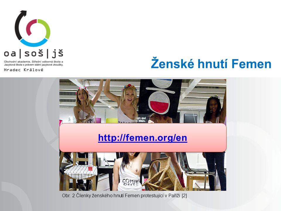 Ženské hnutí Femen Obr. 2 Členky ženského hnutí Femen protestující v Paříži [2]