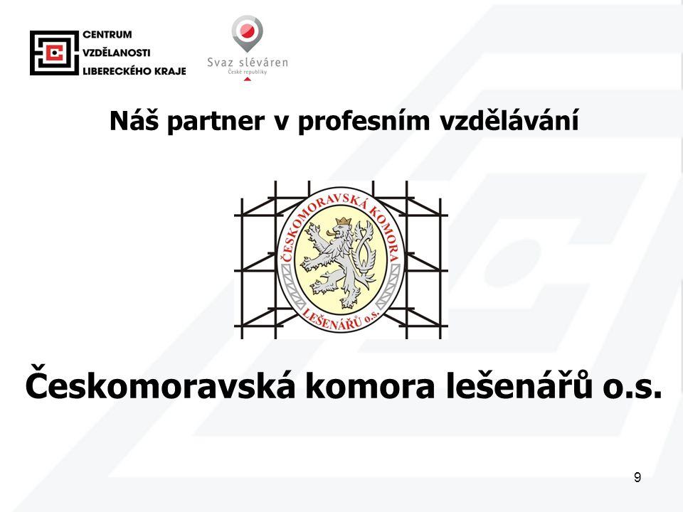 9 Náš partner v profesním vzdělávání Českomoravská komora lešenářů o.s.