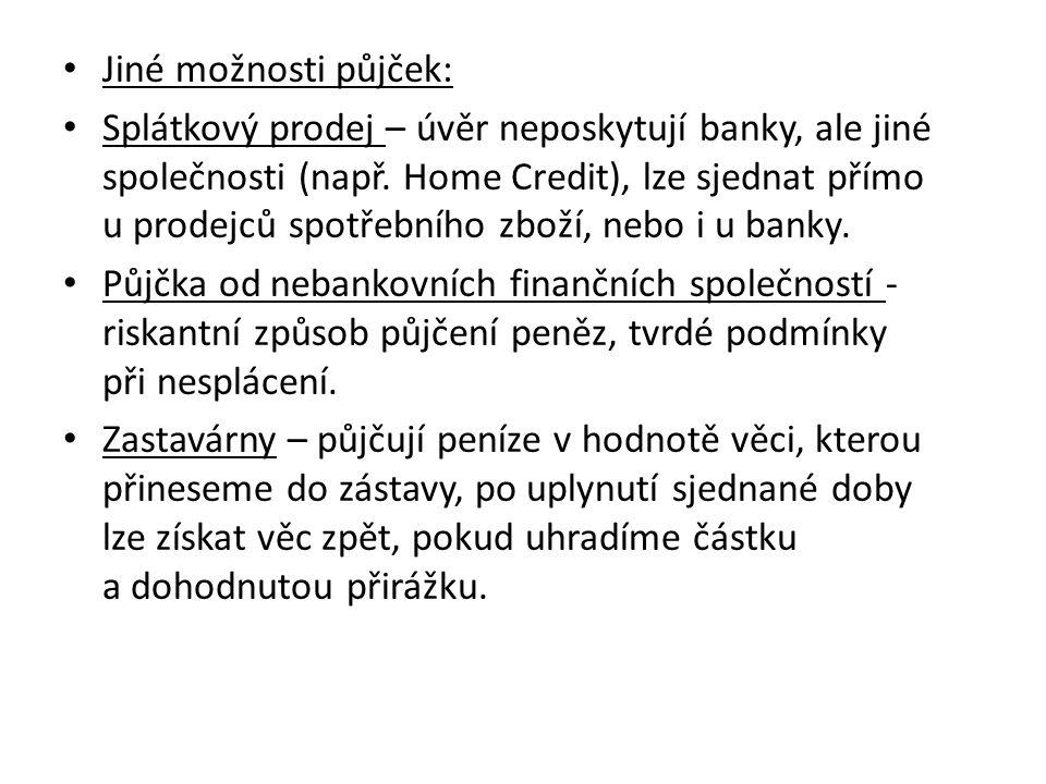 Jiné možnosti půjček: Splátkový prodej – úvěr neposkytují banky, ale jiné společnosti (např.