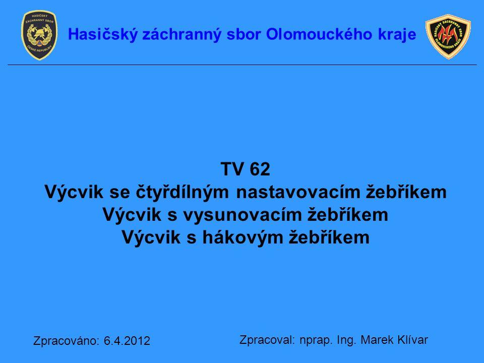 TV 62 Výcvik se čtyřdílným nastavovacím žebříkem Výcvik s vysunovacím žebříkem Výcvik s hákovým žebříkem Zpracoval: nprap.