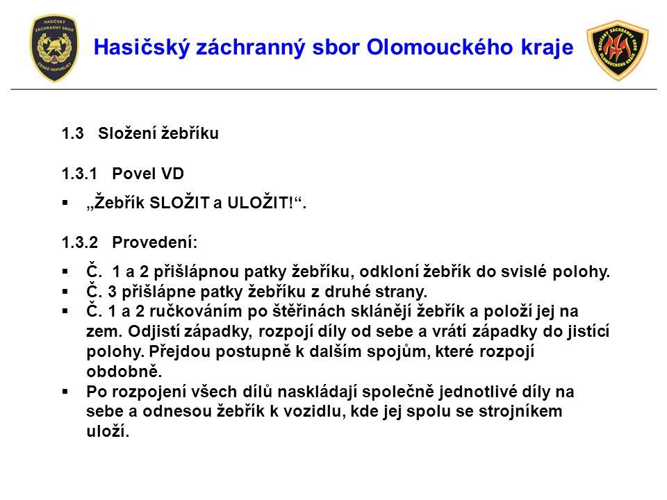 """1.3 Složení žebříku 1.3.1 Povel VD  """"Žebřík SLOŽIT a ULOŽIT! ."""