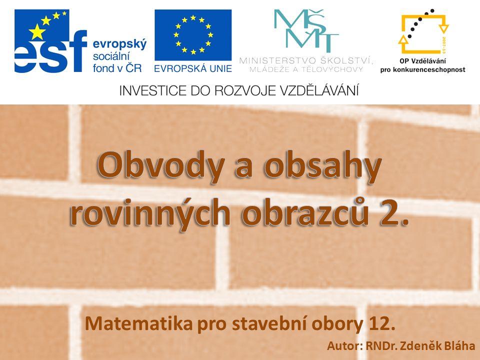 Matematika pro stavební obory 12. Autor: RNDr. Zdeněk Bláha