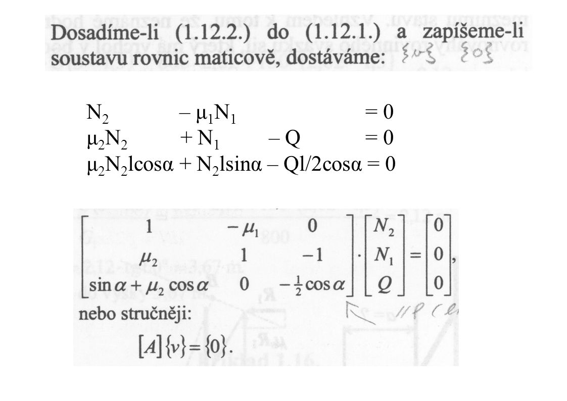 N 2 – μ 1 N 1 = 0 μ 2 N 2 + N 1 – Q = 0 μ 2 N 2 lcosα + N 2 lsinα – Ql/2cosα = 0