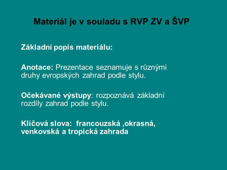Materiál je v souladu s RVP ZV a ŠVP Základní popis materiálu: Anotace: Prezentace seznamuje s různými druhy evropských zahrad podle stylu.