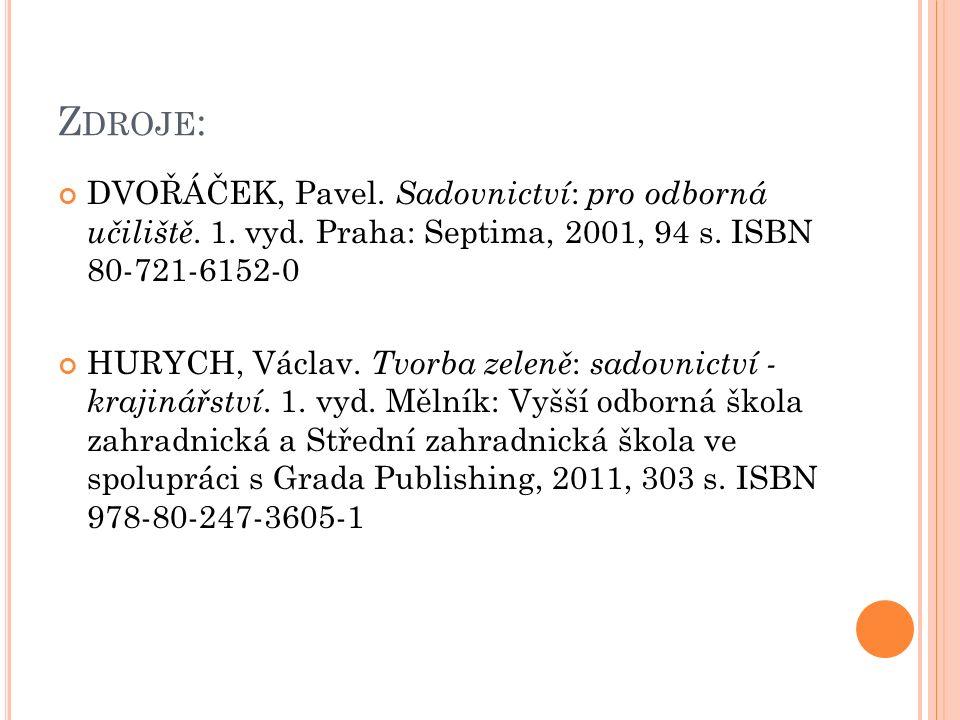 Z DROJE : DVOŘÁČEK, Pavel. Sadovnictví : pro odborná učiliště.