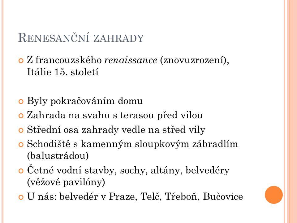 R ENESANČNÍ ZAHRADY Z francouzského renaissance (znovuzrození), Itálie 15.