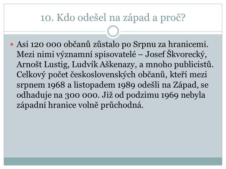 10. Kdo odešel na západ a proč. Asi 120 000 občanů zůstalo po Srpnu za hranicemi.
