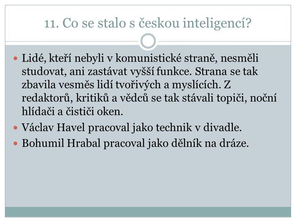 11. Co se stalo s českou inteligencí.