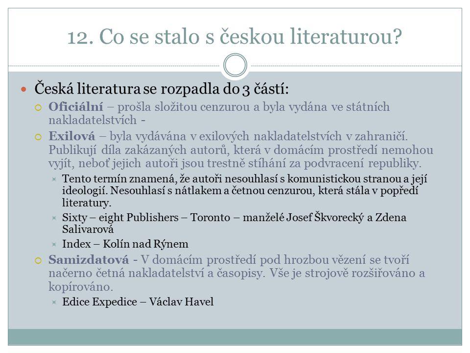12. Co se stalo s českou literaturou.