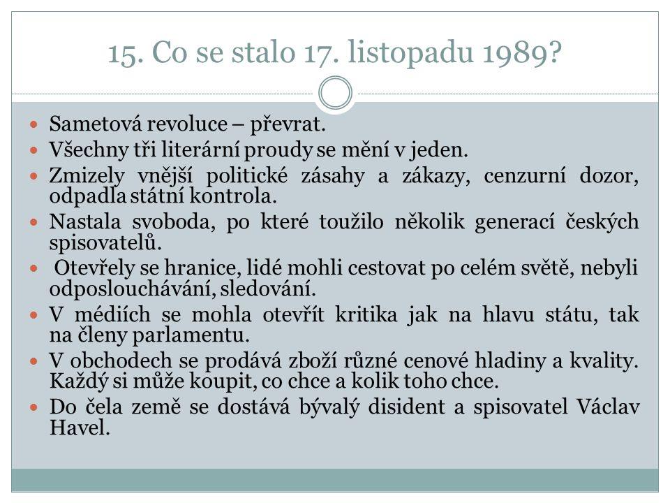 15. Co se stalo 17. listopadu 1989. Sametová revoluce – převrat.