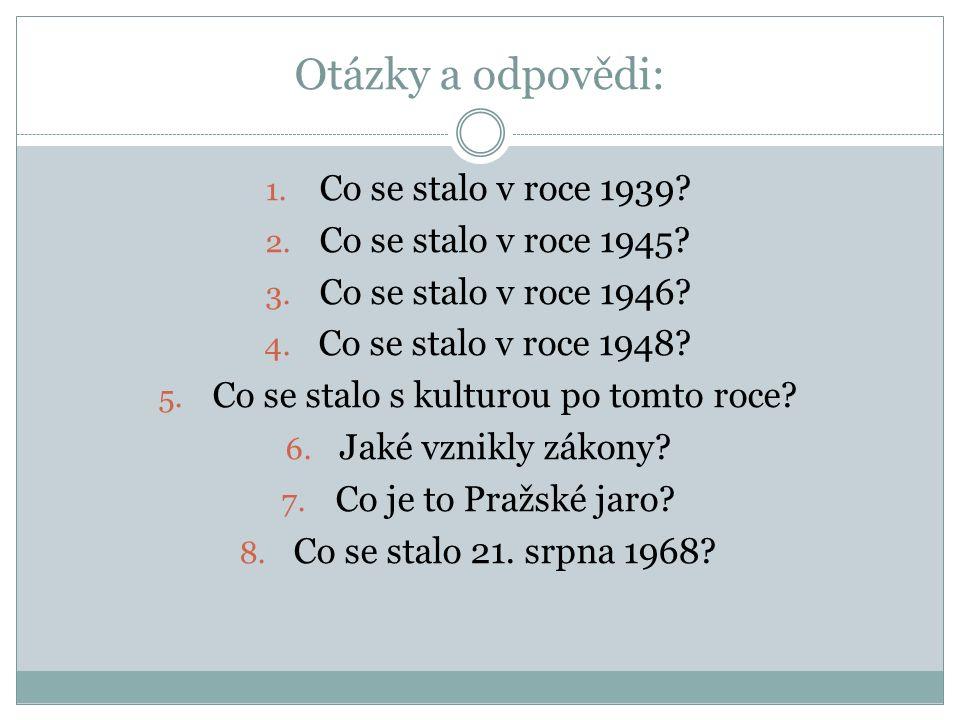 Otázky a odpovědi: 1. Co se stalo v roce 1939. 2.