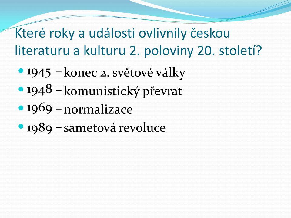 Které roky a události ovlivnily českou literaturu a kulturu 2.