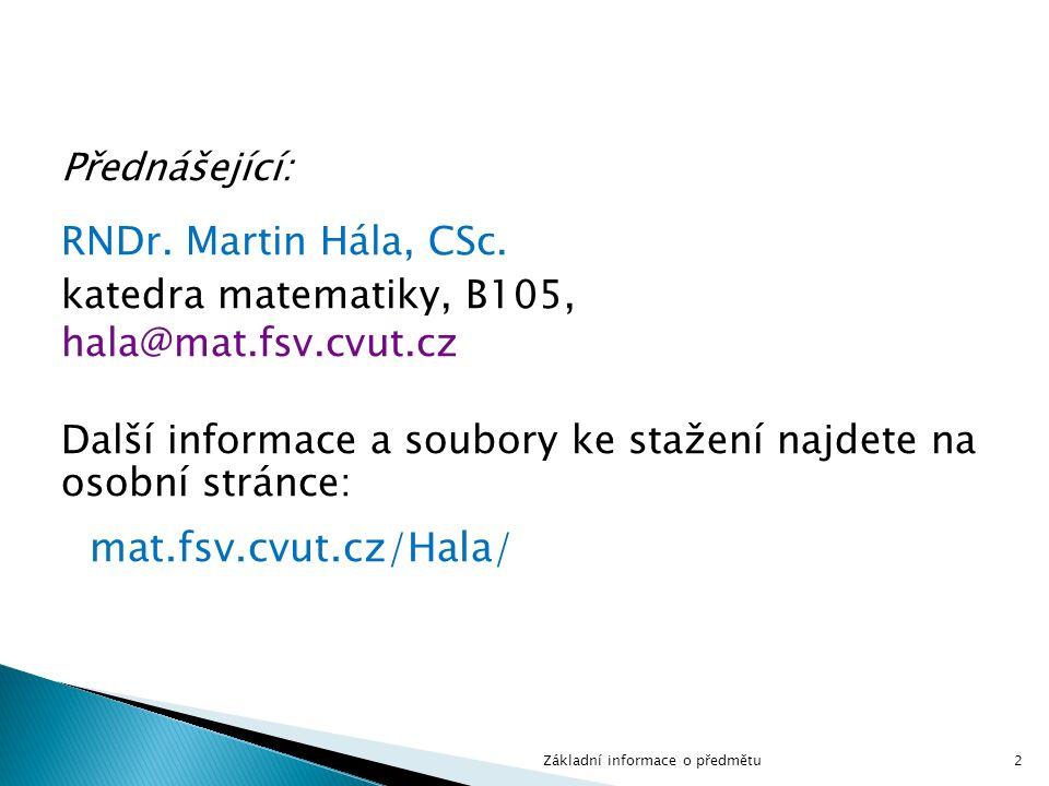 Přednášející: RNDr. Martin Hála, CSc.