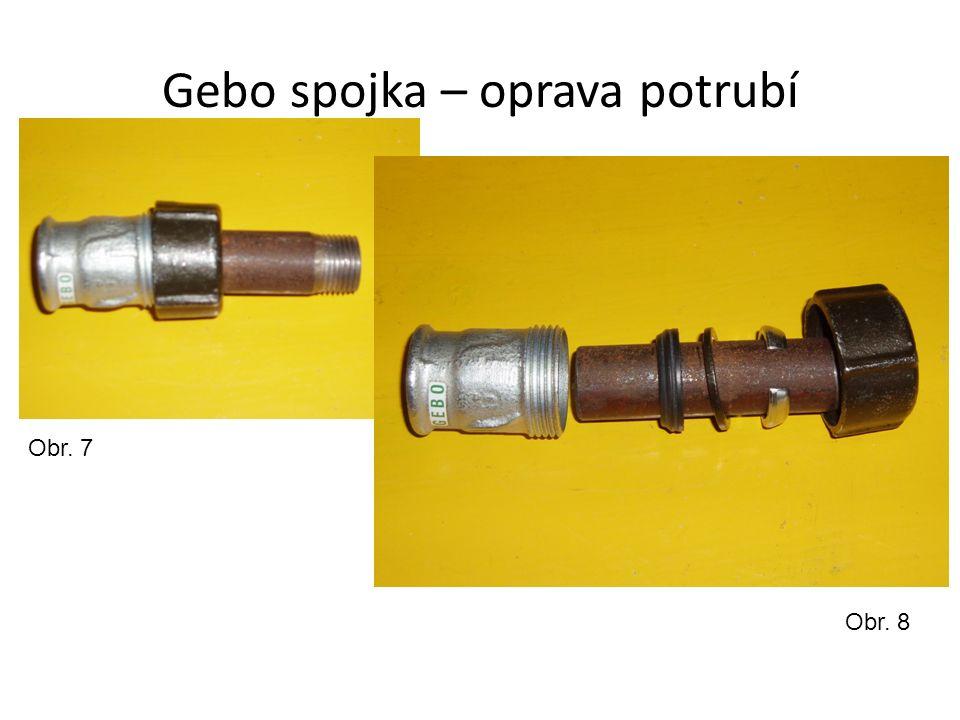 Gebo spojka – oprava potrubí Obr. 7 Obr. 8