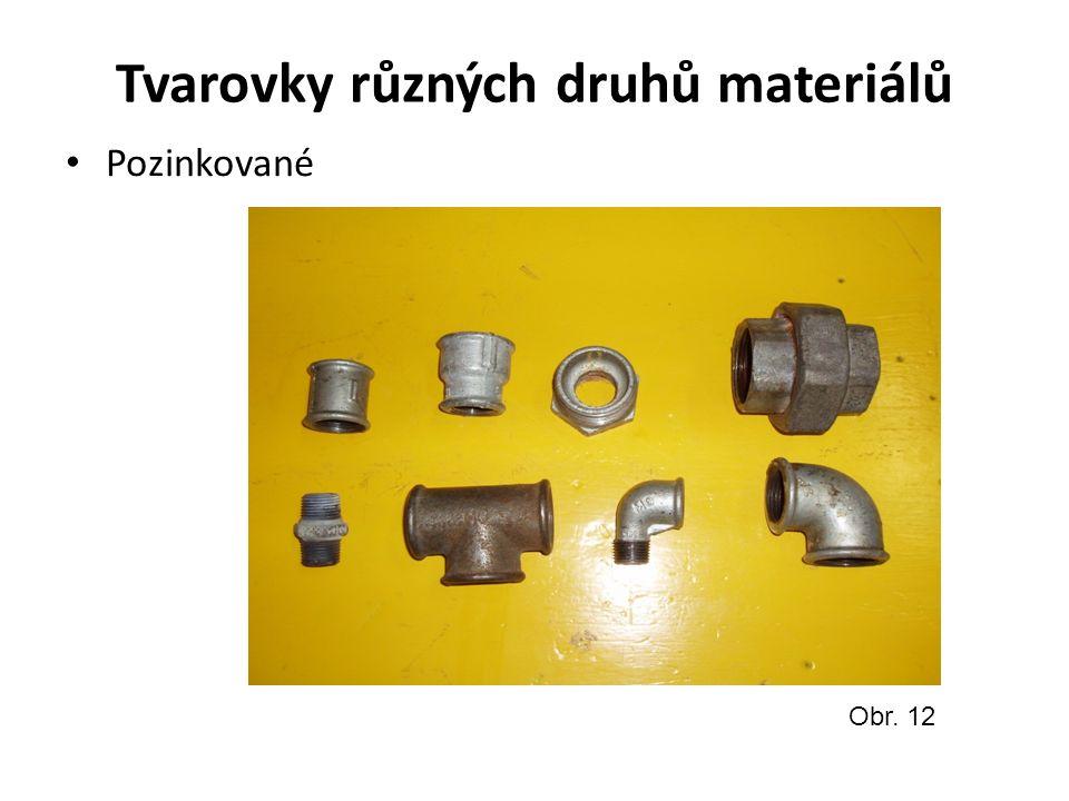 Tvarovky různých druhů materiálů Pozinkované Obr. 12