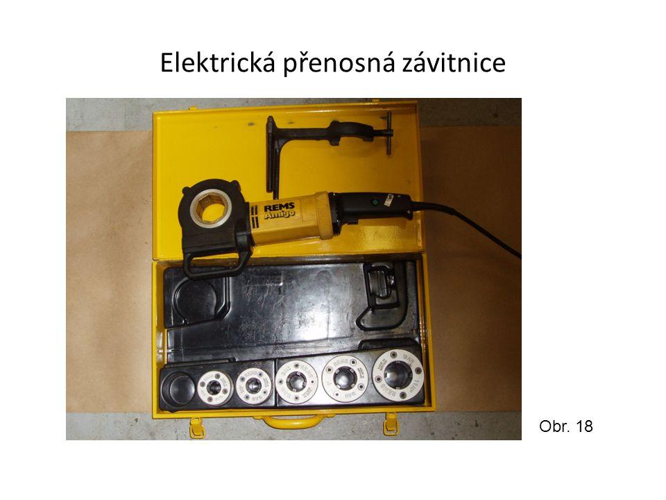 Elektrická přenosná závitnice Obr. 18