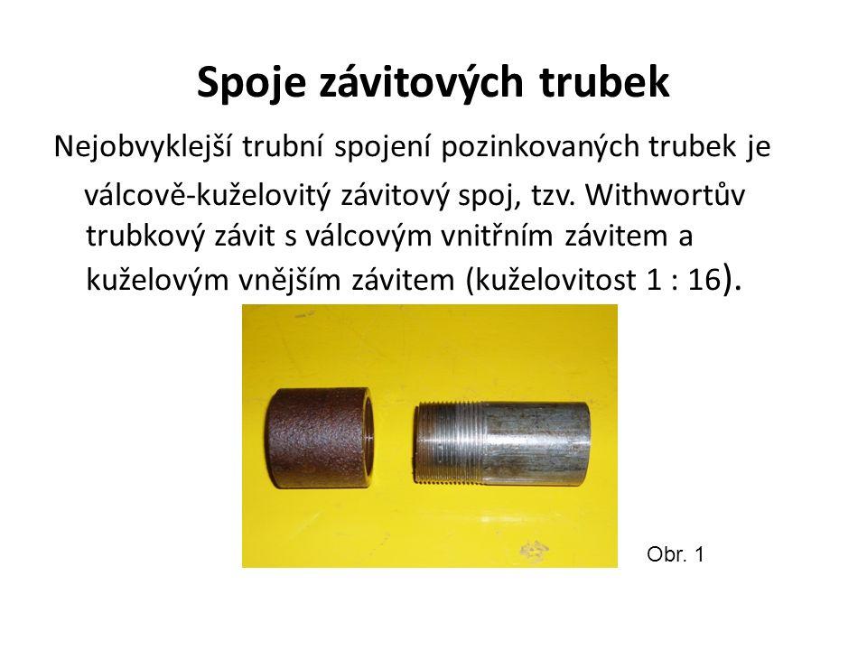 Spoje závitových trubek Nejobvyklejší trubní spojení pozinkovaných trubek je válcově-kuželovitý závitový spoj, tzv. Withwortův trubkový závit s válcov