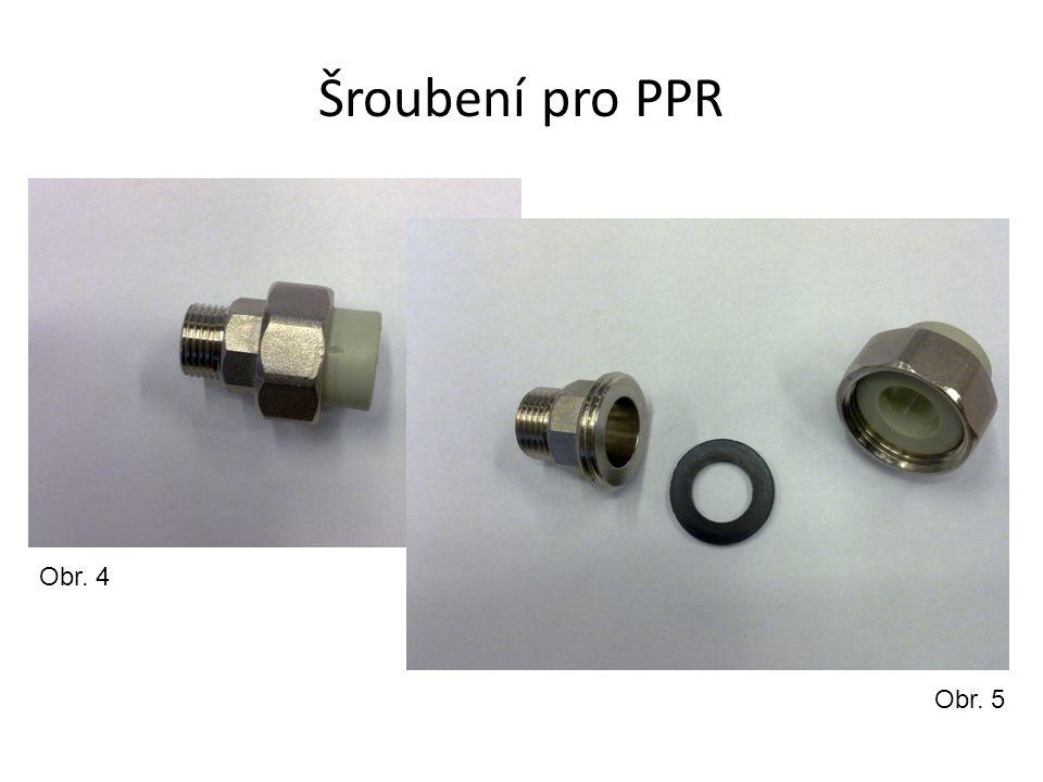 Šroubení pro PPR Obr. 4 Obr. 5