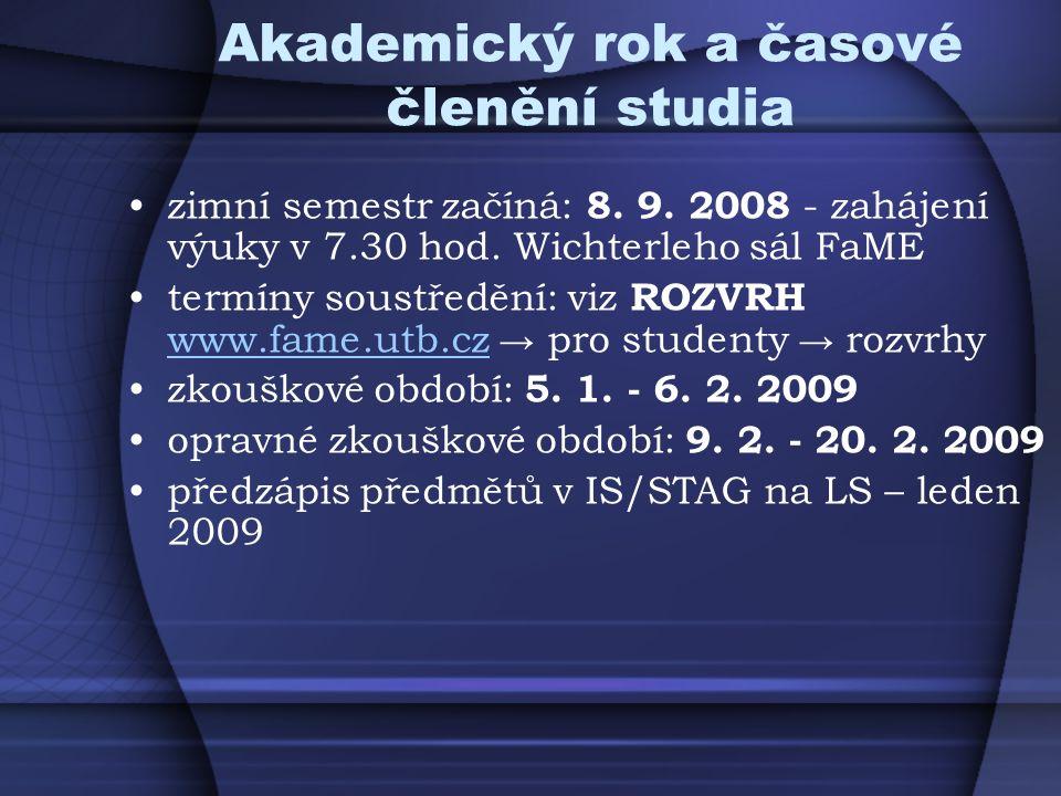 Akademický rok a časové členění studia zimní semestr začíná: 8. 9. 2008 - zahájení výuky v 7.30 hod. Wichterleho sál FaME termíny soustředění: viz ROZ
