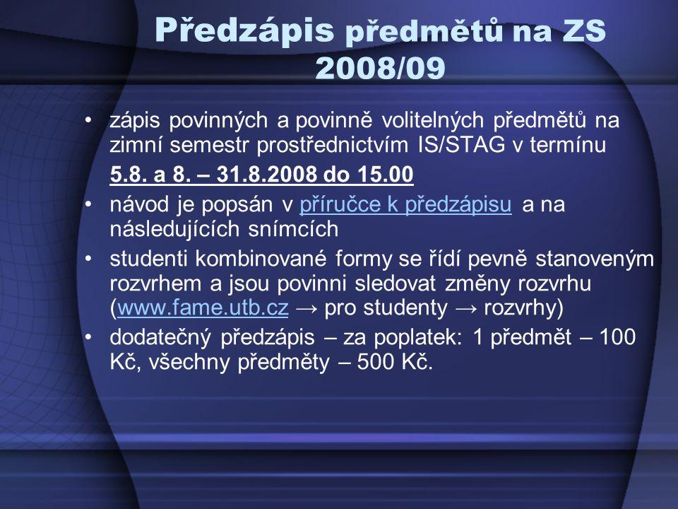 Předzápis předmětů na ZS 2008/09 zápis povinných a povinně volitelných předmětů na zimní semestr prostřednictvím IS/STAG v termínu 5.8. a 8. – 31.8.20