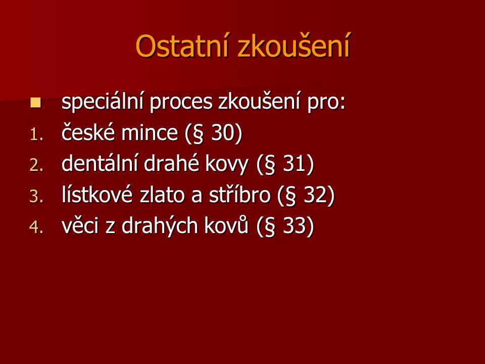 Ostatní zkoušení speciální proces zkoušení pro: speciální proces zkoušení pro: 1.