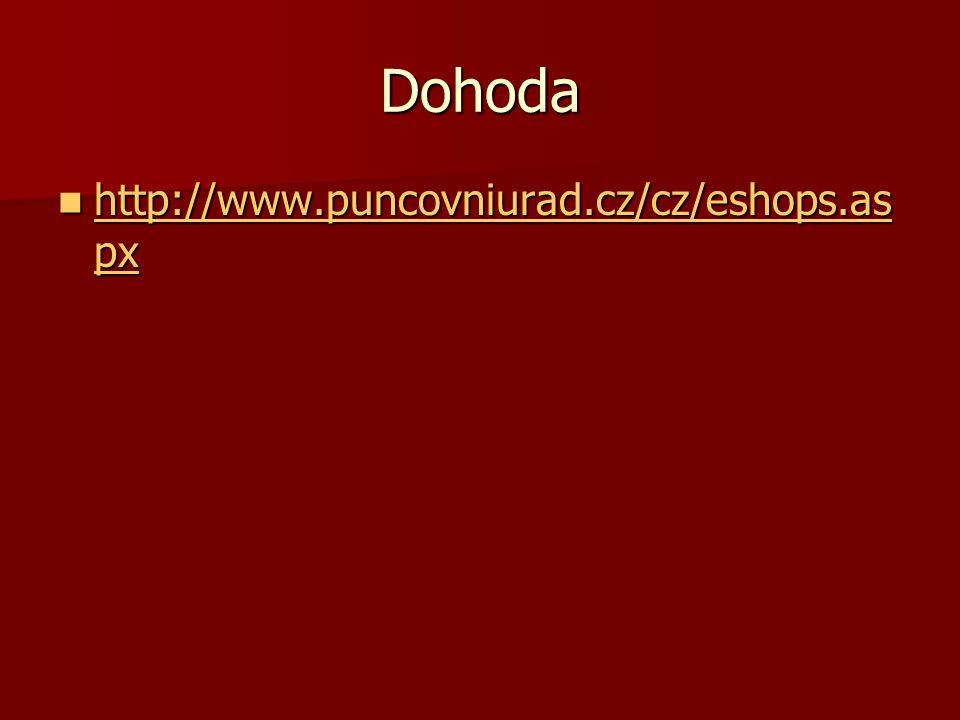 Dohoda http://www.puncovniurad.cz/cz/eshops.as px http://www.puncovniurad.cz/cz/eshops.as px http://www.puncovniurad.cz/cz/eshops.as px http://www.pun