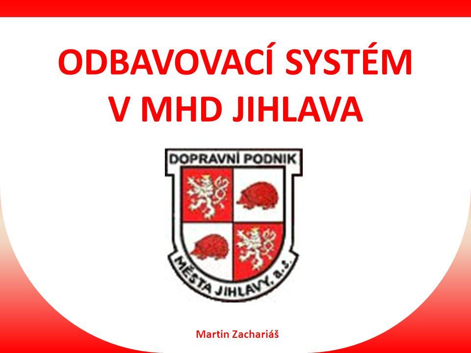 ODBAVOVACÍ SYSTÉM V MHD JIHLAVA Martin Zachariáš