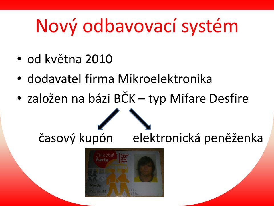 Nový odbavovací systém od května 2010 dodavatel firma Mikroelektronika založen na bázi BČK – typ Mifare Desfire časový kupón elektronická peněženka