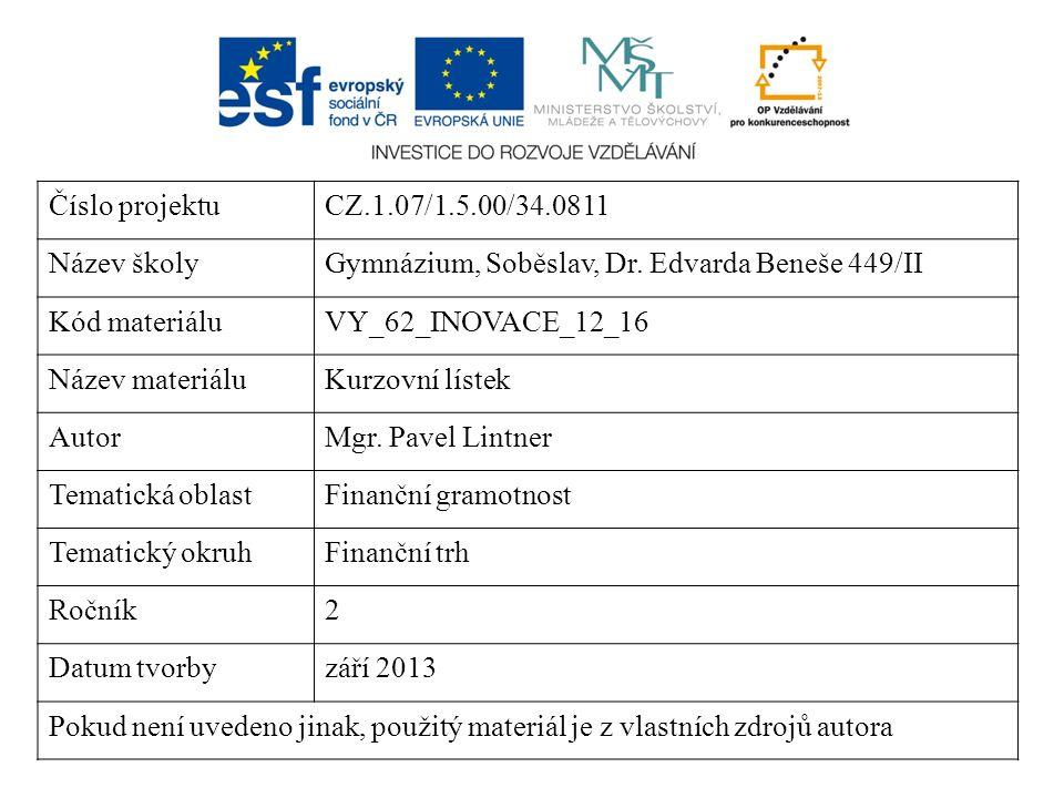 Číslo projektuCZ.1.07/1.5.00/34.0811 Název školyGymnázium, Soběslav, Dr. Edvarda Beneše 449/II Kód materiáluVY_62_INOVACE_12_16 Název materiáluKurzovn